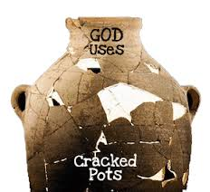 God uses cracked pots