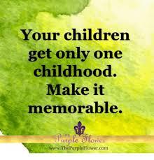 Making Childhood Memories Count