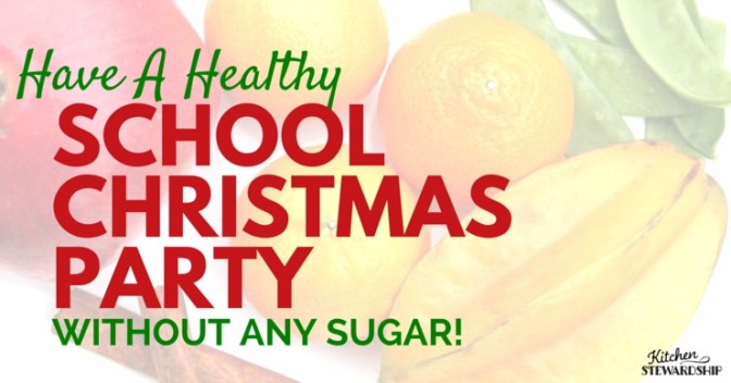 Healthy School Christmas Party Ideas – Fun Games and Food for Kids but NO Sugar: