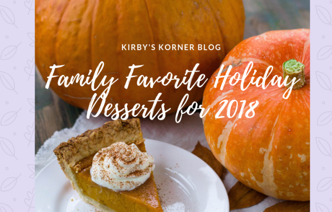 Our Family Favorite Thanksgiving Desserts for 2018 (plus a peek at our Thanksgiving Menu)
