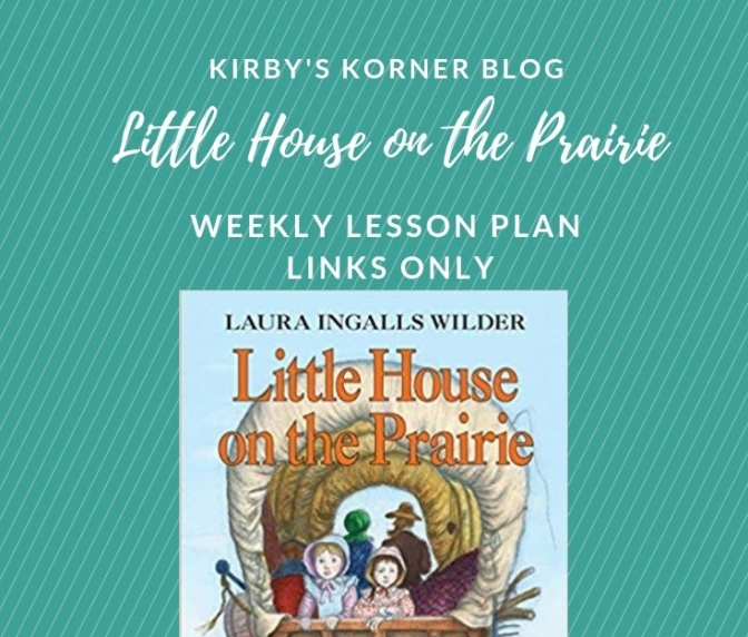 Little House On The Prairie Adventure Weekly Lesson Plan Links Only