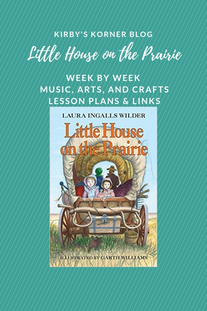 Little House On The Prairie Adventure: Week by Week Music, Arts, and Crafts Lessons