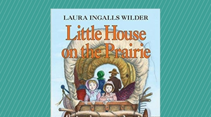 Little House On The Prairie Adventure: Week by Week Science Lessons