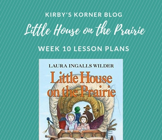 Little House On The Prairie Adventure Week 10 Lesson Plans