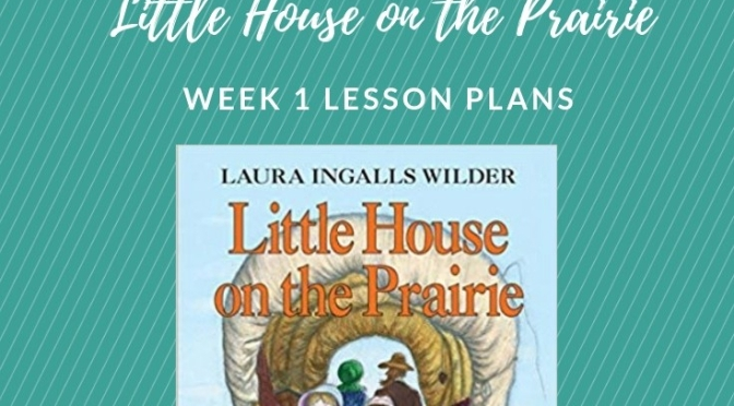 Little House On The Prairie Adventure Week 1 Lesson Plans