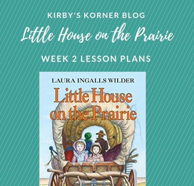 Little House On The Prairie Adventure Week 2 Lesson Plans