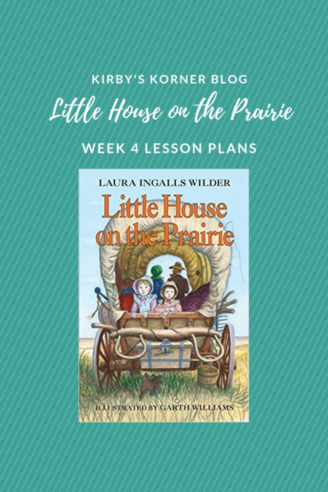 Little House On The Prairie Adventure Week 4 Lesson Plans