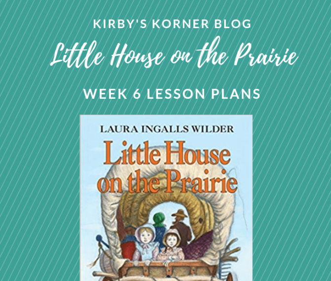 Little House On The Prairie Adventure Week 6 Lesson Plans