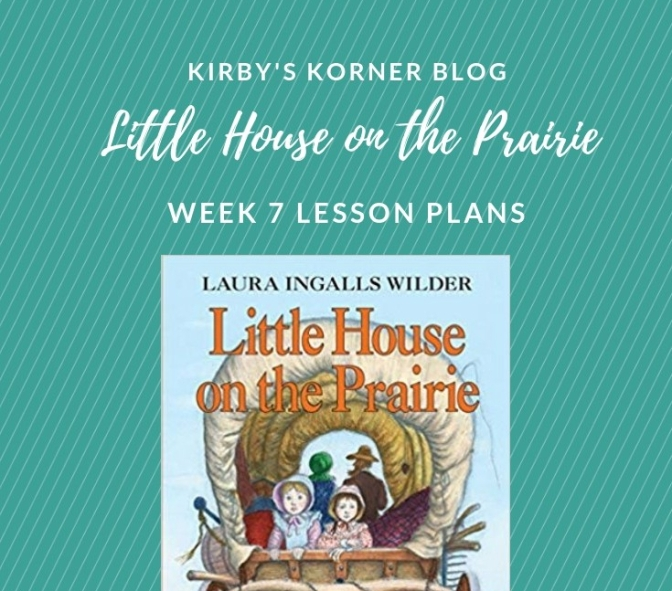 Little House On The Prairie Adventure Week 7 Lesson Plans