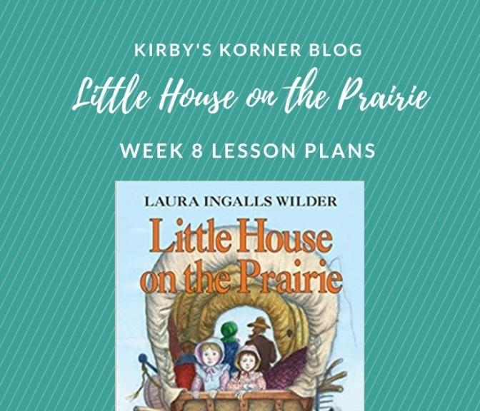 Little House On The Prairie Adventure Week 8 Lesson Plans