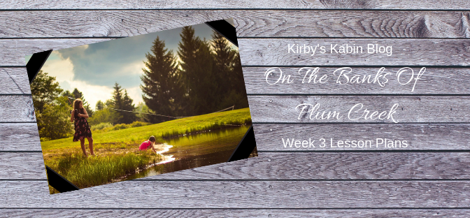 On the Banks of Plum Creek Week 3 Lesson Plans