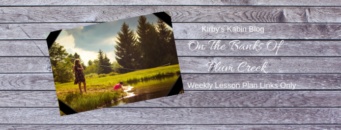 On The Banks Of Plum Creek Adventure Weekly Lesson Plan Links Only