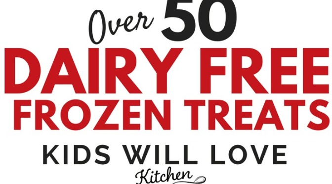 50+ Dairy-Free Frozen Treats to Make at Home