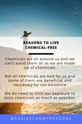 Granted the term 'chemical-free' can be a bit misleading because, in reality, we can't really live totally chemical-free. The truth is that chemicals are all around us... all matter is made up of chemicals in one way or another. The air we breathe is a chemical, a very necessary and beneficial chemical. Our bodies contain chemicals that we need for digestion, emotions, and other essential functions. I won't get too technical here but I just want to clarify that all chemicals are not created equal. The fact remains though that there are many harmful, toxic chemicals in our world. Many of these have been linked to various health problems like nervous system disorders, asthmas, and the most well known... cancer. Our goal is to educate ourselves and those around us so that we can try to avoid those certain harmful chemicals and make better choices for ourselves and our families whenever possible.